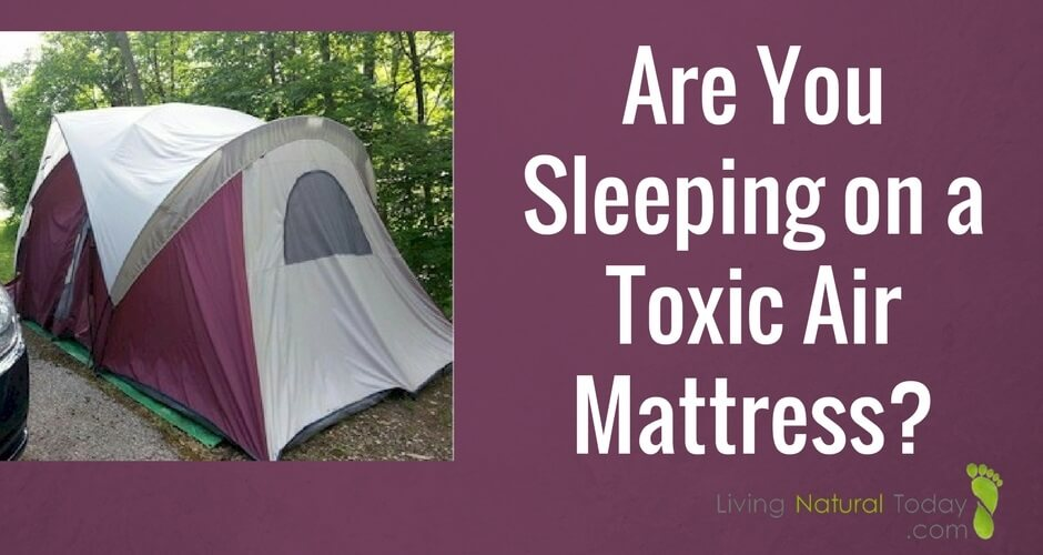 Are You Sleeping on a Toxic Air Mattress? - Living Natural Today