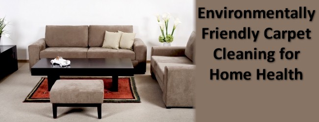 Environmentally Friendly Carpet Cleaning for Home Health