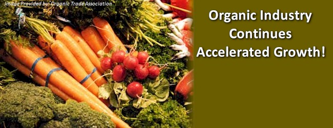 Organic Industry Continues Accelerated Growth!