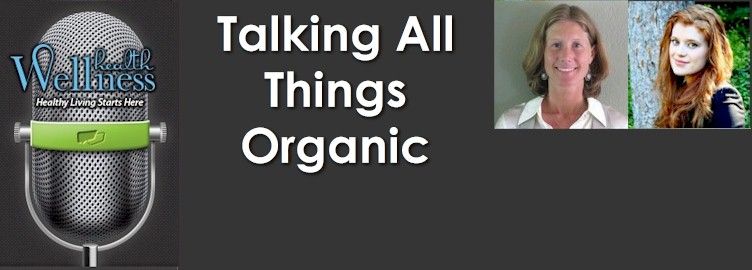 Talking All Things Organic — Episode #2 Preview