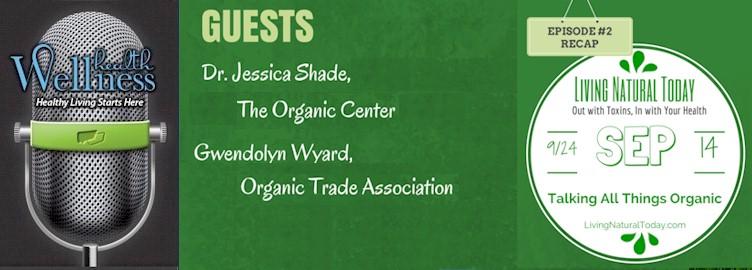 Talking All Things Organic: Radio Episode #2 Recap