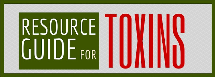 Minimizing Toxins in Today's Toxic World – Resource Guide