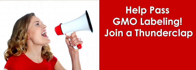 Help Pass GMO Labeling! Join a Thunderclap