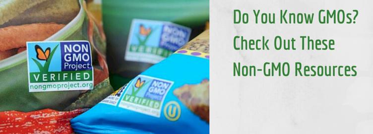 Do You Know GMOs? Check Out These Non-GMO Resources