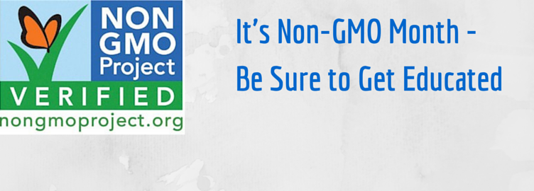 October Is Non-GMO Month – Be Sure to Get Educated