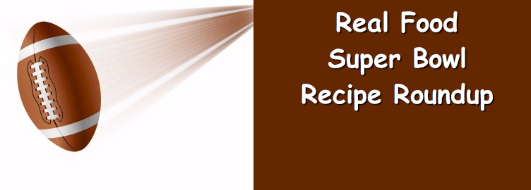 Real Food Super Bowl Recipe Roundup