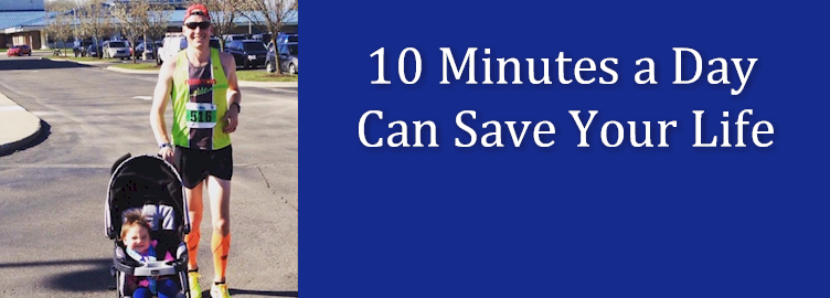 10 Minutes a Day Can Save Your Life