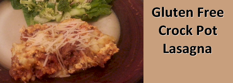 Easy Gluten Free Crock Pot Lasagna
