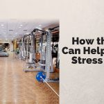 How the Gym Can Help Reduce Stress Levels