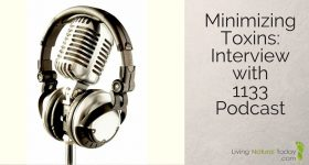 Minimizing Toxins: Interview with 1133 Podcast