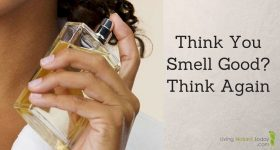 Think You Smell Good? Think Again