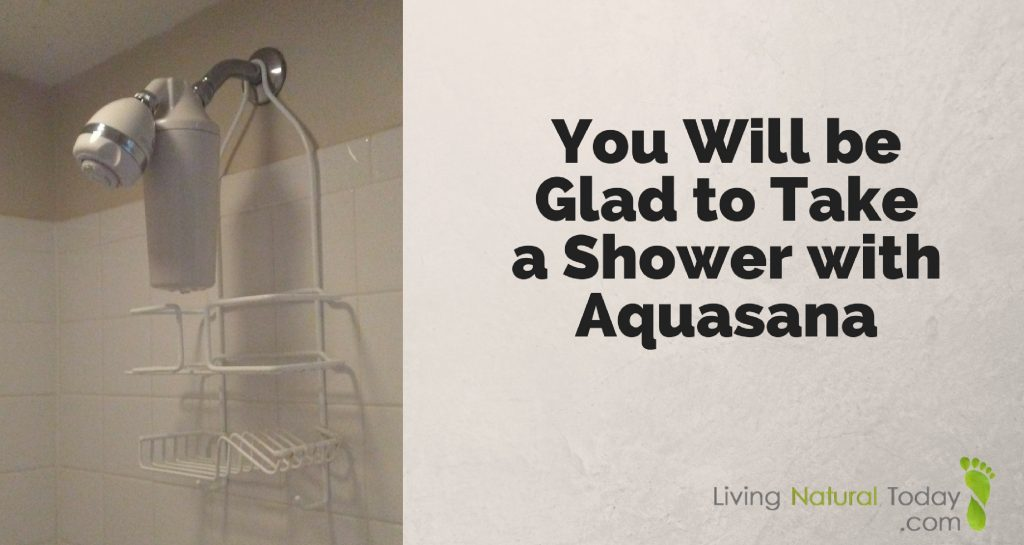 shower with aquasana