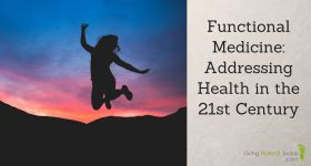 Functional Medicine: Addressing Health in the 21st Century