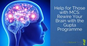 Help for Those with MCS: Rewire Your Brain with The Gupta Programme