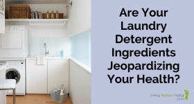 Are Your Laundry Detergent Ingredients Jeopardizing Your Health?