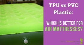 TPU vs PVC Plastic: Which is Better for Air Mattresses?