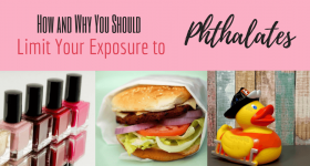 How and Why You Should Limit Your Exposure to Phthalates