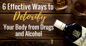 6 Effective Ways to Detoxify Your Body from Drugs and Alcohol