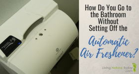 How Do You Go to the Bathroom Without Setting Off the Automatic Air Freshener?