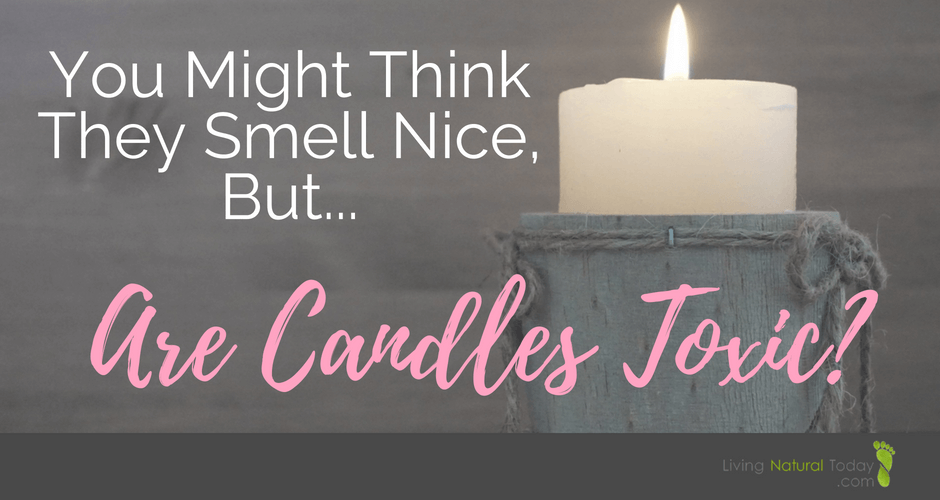 toxic candles