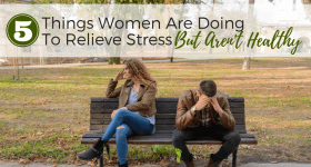 5 Things Women Are Doing To Relieve Stress That May Not Be Healthy
