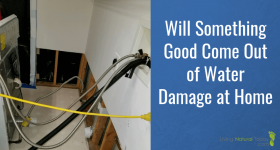 Will Something Good Come Out of Water Damage at Home