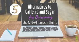 5 Alternatives to Caffeine and Sugar for Overcoming the Mid-Afternoon Slump