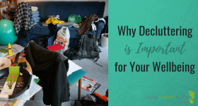 Why Decluttering is Important for Your Wellbeing