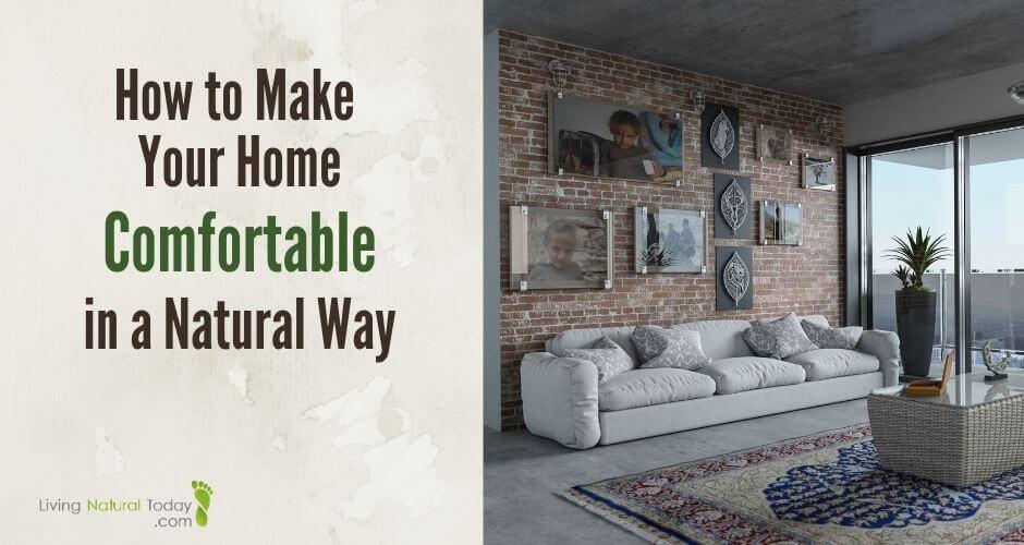 make your home comfortable
