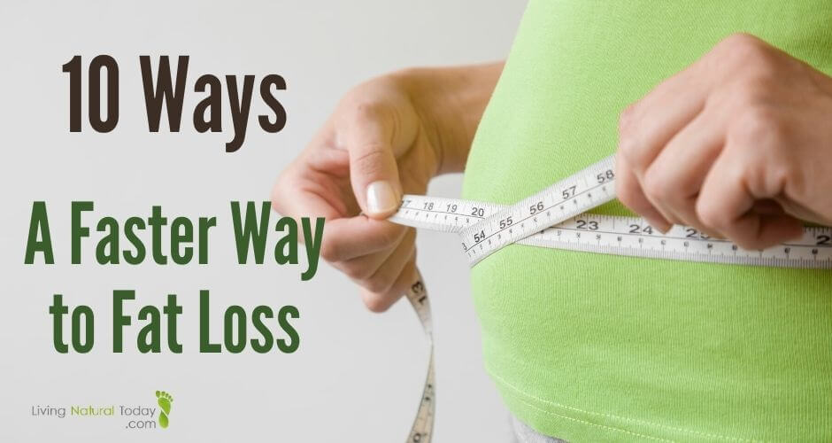 10 Easy Ways for a Faster Way to Fat Loss 12